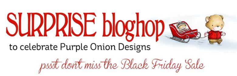 Surprise Blog Hop To Celebrate Purple Onion Designs