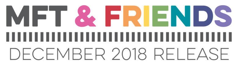 MFT & Friends - December 2018 Release