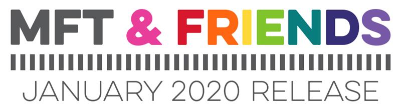 MFT & Friends - January 2020