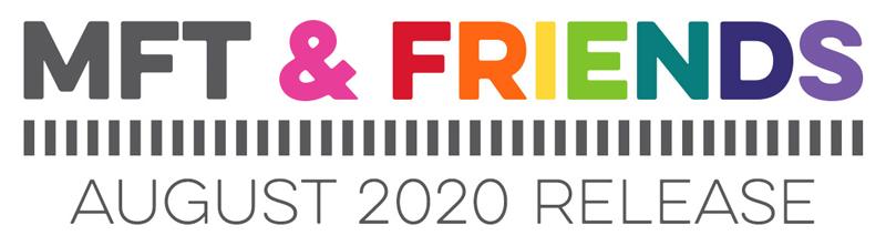 MFT & Friends - August 2020