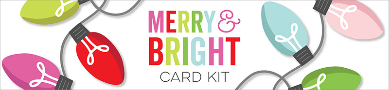 My Favorite Things - Merry & Bright Card Kit