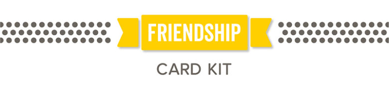 My Favorite Things - Friendship Card Kit