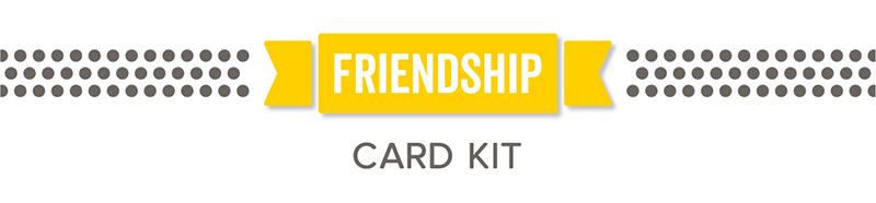 My Favorite Things - Friendship Card Kit