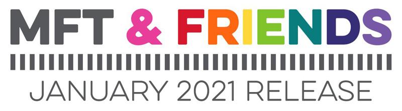 MFT & Friends - January 2021