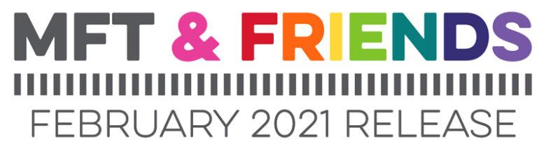 MFT & Friends - February 2021
