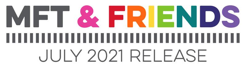 MFT & Friends - July 2021