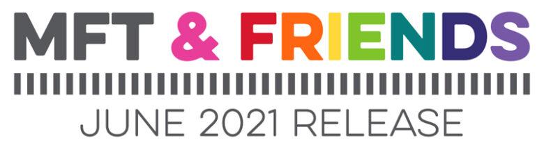 MFT & Friends - June 2021
