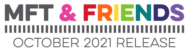 MFT & Friends - October 2021